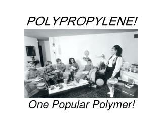 POLYPROPYLENE!