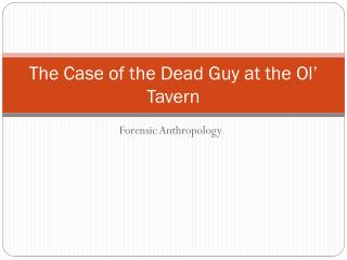 The Case of the Dead Guy at the  Ol ' Tavern