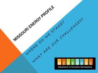 Missouri ENERGY PROFILE