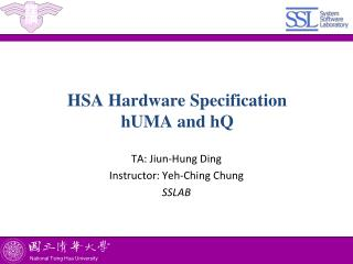 HSA Hardware  Specification hUMA and  hQ