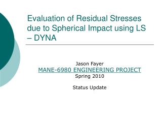 Evaluation of Residual Stresses due to Spherical Impact using LS – DYNA
