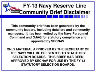 FY-13 Navy Reserve Line Community Brief Disclaimer