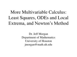 More Multivariable Calculus:  Least Squares, ODEs and Local Extrema, and Newton's Method