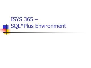 ISYS 365 –  SQL*Plus Environment