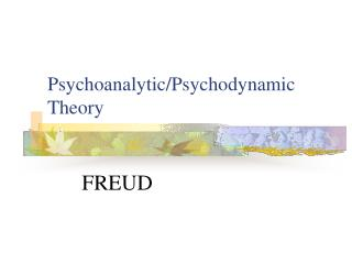 Psychoanalytic/Psychodynamic Theory