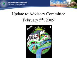 Update to Advisory Committee February 5 th , 2009