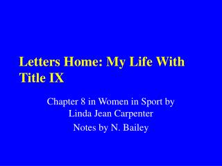 Letters Home: My Life With Title IX