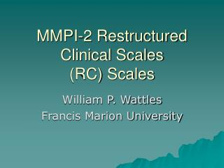 MMPI-2 Restructured Clinical Scales (RC) Scales