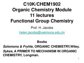 C10K/CHEM1902 Organic Chemistry Module 11 lectures Functional Group Chemistry