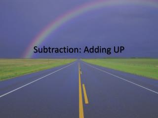 Subtraction: Adding UP