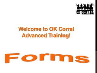 Welcome to OK Corral Advanced Training!