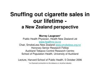 Snuffing out cigarette sales in our lifetime - a New Zealand perspective
