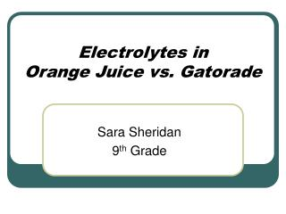 Electrolytes in  Orange Juice vs. Gatorade
