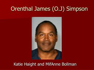 Orenthal James (O.J) Simpson