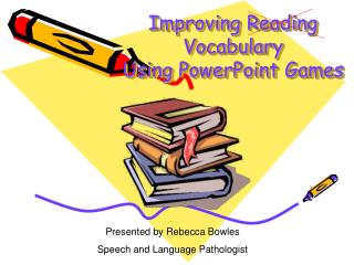 Improving Reading Vocabulary  Using PowerPoint Games