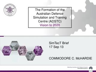 The Formation of the Australian Defence  Simulation and Training Centre (ADSTC)  Vision to 2020