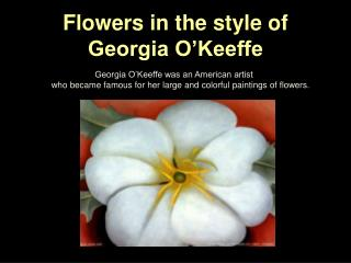 Flowers in the style of Georgia O'Keeffe