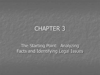 The Starting Point:  Analyzing Facts and Identifying Legal Issues