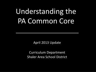 Understanding the  PA Common Core