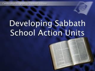 Developing Sabbath School Action Units