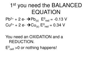 1 st  you need the BALANCED EQUATION