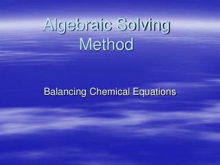 Algebraic Solving Method