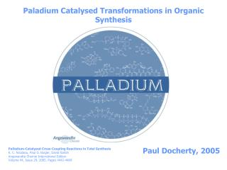 Paladium Catalysed Transformations in Organic Synthesis