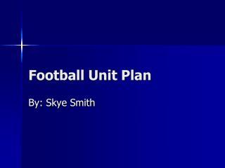 Football Unit Plan