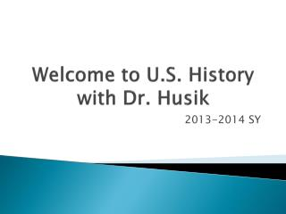 Welcome to U.S. History with Dr. Husik