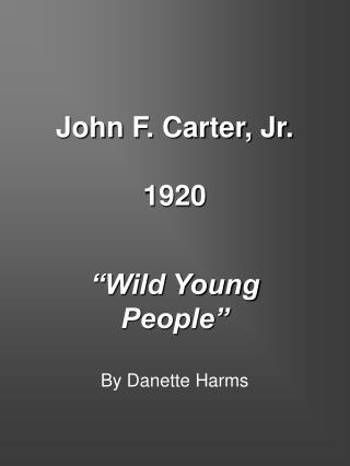 John F. Carter, Jr. 1920