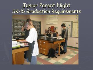 Junior Parent Night SKHS Graduation  Requirements