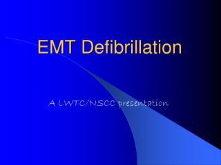 EMT Defibrillation