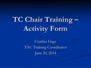 TC Chair Training � Activity Form