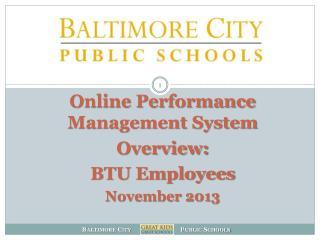 Online Performance Management System  Overview: BTU Employees November 2013