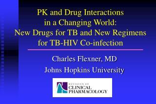 Charles Flexner, MD Johns Hopkins University
