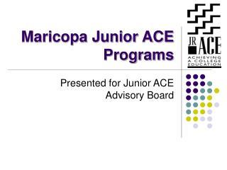 Maricopa Junior ACE Programs