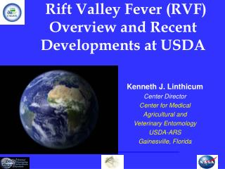 Kenneth J. Linthicum Center Director Center for Medical  Agricultural and  Veterinary Entomology USDA-ARS Gainesville, F
