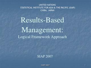 Results-Based Management: Logical Framework Approach