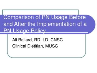 Comparison of PN Usage Before and After the Implementation of a PN Usage Policy