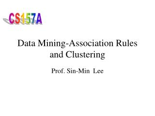 Data Mining-Association Rules and Clustering