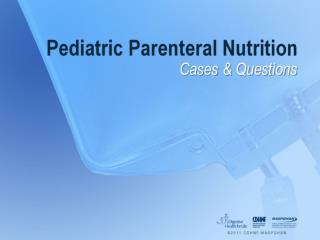 Pediatric Parenteral Nutrition