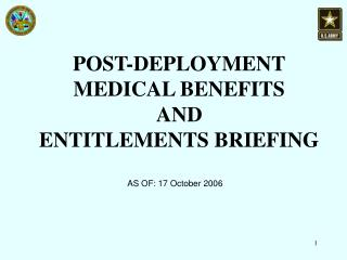 POST-DEPLOYMENT MEDICAL BENEFITS  AND ENTITLEMENTS BRIEFING