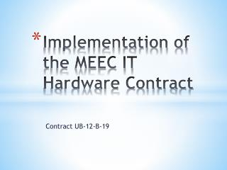 Implementation of the MEEC IT Hardware Contract