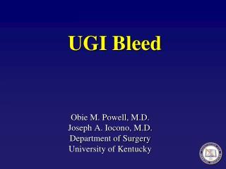 UGI Bleed