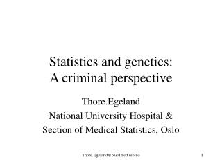 Statistics and genetics: A criminal perspective