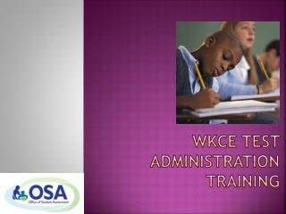 WKCE Test  Administration  Training