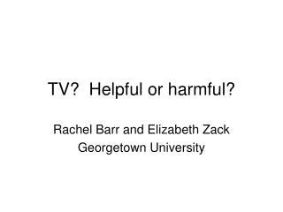 TV?  Helpful or harmful?