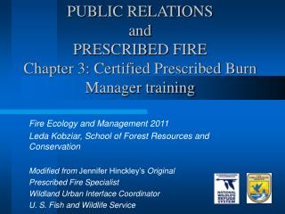 PUBLIC RELATIONS and PRESCRIBED FIRE Chapter 3: Certified Prescribed Burn Manager training