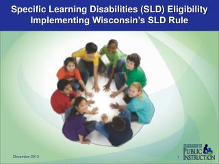Specific Learning Disabilities (SLD) Eligibility Implementing Wisconsin's SLD Rule