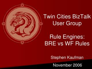 Twin Cities BizTalk User Group Rule Engines: BRE vs WF Rules